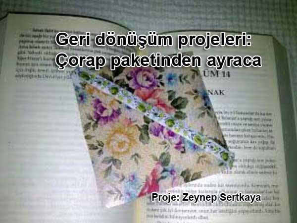 Ve işte kitap ayrajımız Zeynep Sertkaya geri dönüşüm projesi